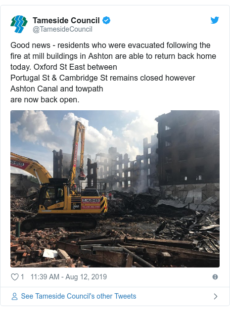 Twitter post by @TamesideCouncil: Good news - residents who were evacuated following the fire at mill buildings in Ashton are able to return back home today. Oxford St East betweenPortugal St & Cambridge St remains closed however Ashton Canal and towpathare now back open.