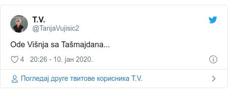Twitter post by @TanjaVujisic2: Ode Višnja sa Tašmajdana...