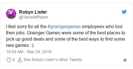 Twitter post by @TanookiPlayer: I feel sorry for all the #graingergames employees who lost their jobs. Grainger Games were some of the best places to pick up good deals and some of the best ways to find some rare games.  (
