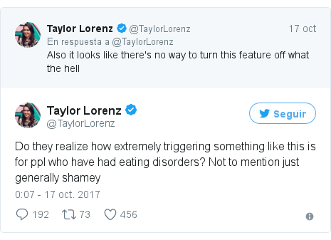Publicación de Twitter por @TaylorLorenz: Do they realize how extremely triggering something like this is for ppl who have had eating disorders? Not to mention just generally shamey