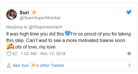Twitter post by @TeamSuperMumbai: It was high time you did this💙I'm so proud of you for taking this step. Can't wait to see a more motivated bawse soon 🥰Lots of love, my love