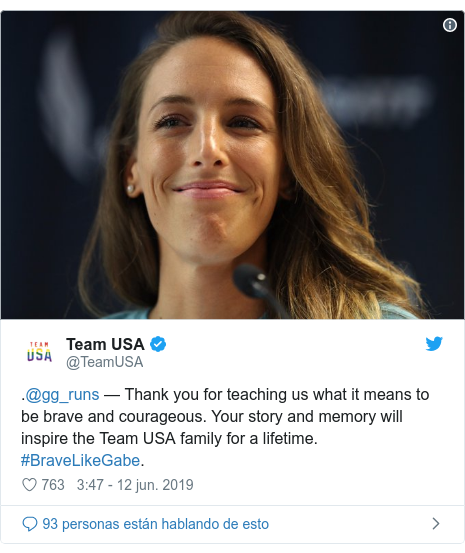 Publicación de Twitter por @TeamUSA: .@gg_runs — Thank you for teaching us what it means to be brave and courageous. Your story and memory will inspire the Team USA family for a lifetime. #BraveLikeGabe.