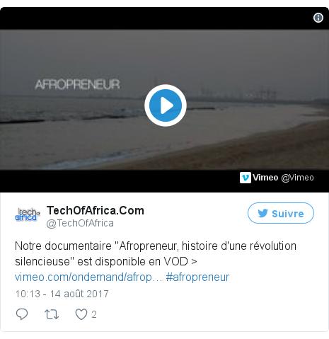 """Twitter publication par @TechOfAfrica: Notre documentaire """"Afropreneur, histoire d'une révolution silencieuse"""" est disponible en VOD > https //t.co/0oyUaEnOrk #afropreneur"""