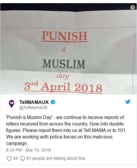 Twitter post by @TellMamaUK: 'Punish a Muslim Day' - we continue to receive reports of letters received from across the country. Now into double figures. Please report them into us at Tell MAMA or to 101. We are working with police forces on this malicious campaign.