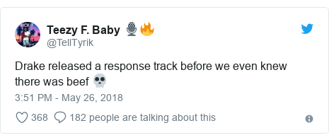 Twitter post by @TellTyrik: Drake released a response track before we even knew there was beef 💀