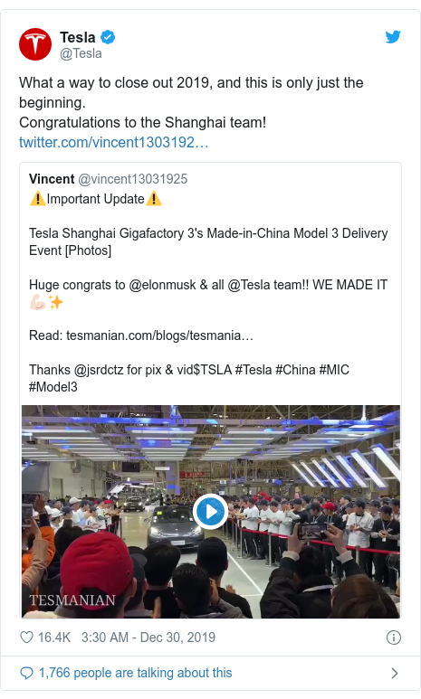 Twitter post by @Tesla: What a way to close out 2019, and this is only just the beginning. Congratulations to the Shanghai team!