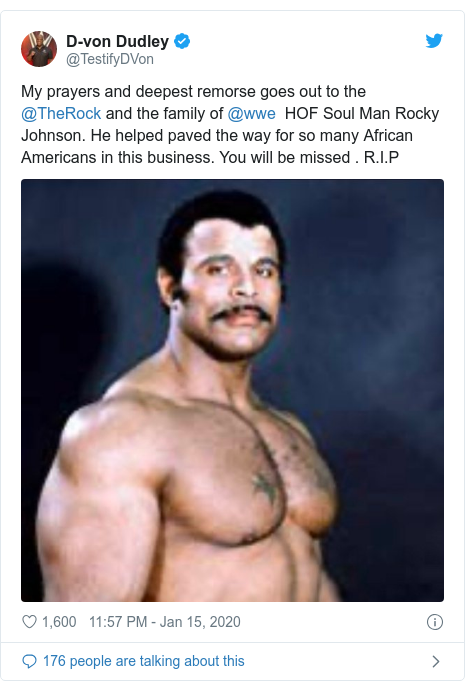 Twitter post by @TestifyDVon: My prayers and deepest remorse goes out to the @TheRock and the family of @wwe  HOF Soul Man Rocky Johnson. He helped paved the way for so many African Americans in this business. You will be missed . R.I.P