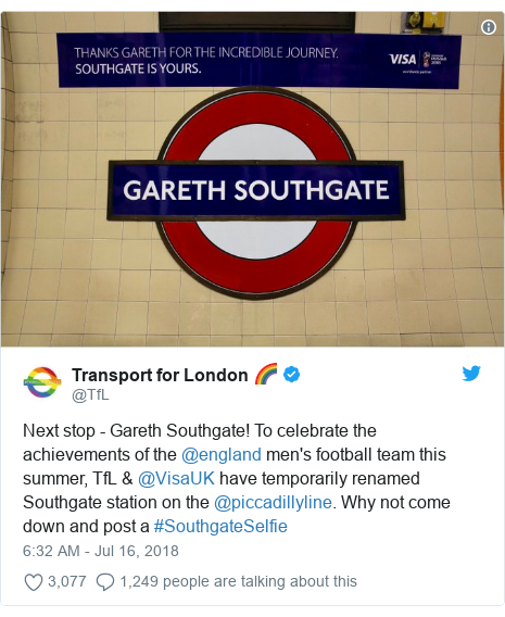 Twitter post by @TfL: Next stop - Gareth Southgate! To celebrate the achievements of the @england men's football team this summer, TfL & @VisaUK have temporarily renamed Southgate station on the @piccadillyline. Why not come down and post a #SouthgateSelfie