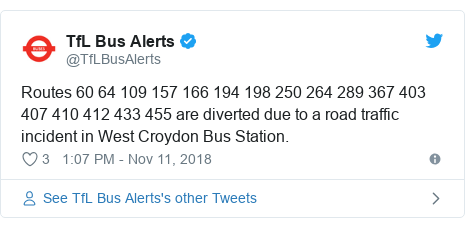 Twitter post by @TfLBusAlerts: Routes 60 64 109 157 166 194 198 250 264 289 367 403 407 410 412 433 455 are diverted due to a road traffic incident in West Croydon Bus Station.
