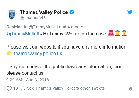 Twitter post by @ThamesVP: @TimmyMallett - Hi Timmy. We are on the case 🚨👮‍♀️👮Please visit our website if you have any more information👉 If any members of the public have any information, then please contact us.