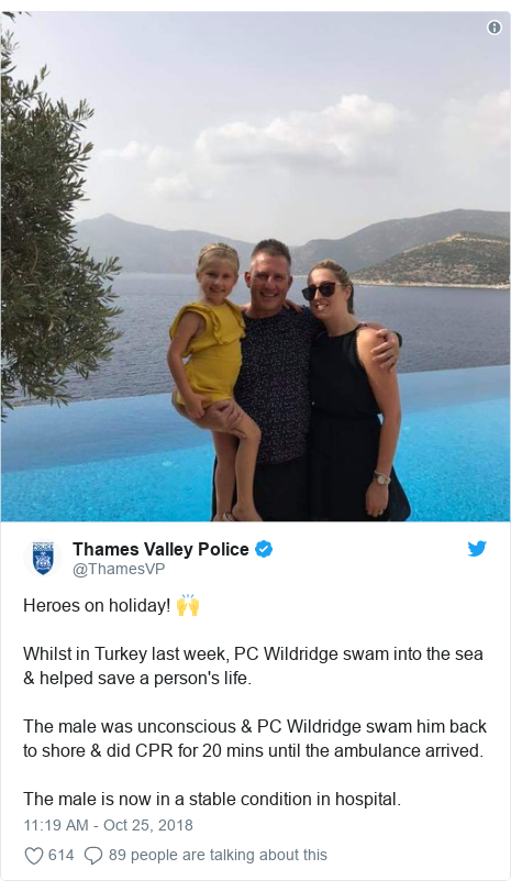 Twitter post by @ThamesVP: Heroes on holiday! 🙌 Whilst in Turkey last week, PC Wildridge swam into the sea & helped save a person's life.The male was unconscious & PC Wildridge swam him back to shore & did CPR for 20 mins until the ambulance arrived.The male is now in a stable condition in hospital.