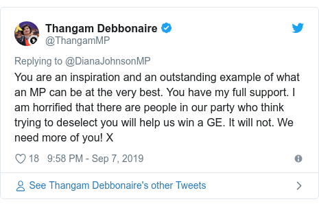 Twitter post by @ThangamMP: You are an inspiration and an outstanding example of what an MP can be at the very best. You have my full support. I am horrified that there are people in our party who think trying to deselect you will help us win a GE. It will not. We need more of you! X