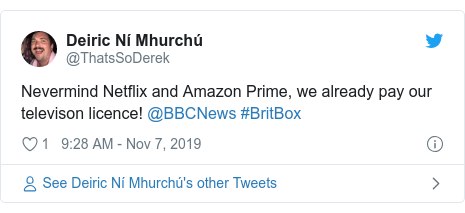 Twitter post by @ThatsSoDerek: Nevermind Netflix and Amazon Prime, we already pay our televison licence! @BBCNews #BritBox