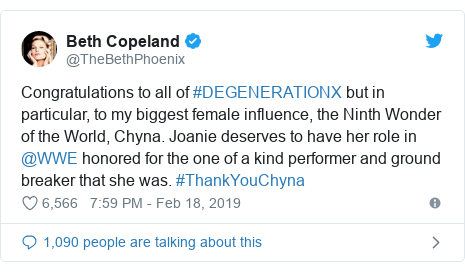 Twitter post by @TheBethPhoenix: Congratulations to all of #DEGENERATIONX but in particular, to my biggest female influence, the Ninth Wonder of the World, Chyna. Joanie deserves to have her role in @WWE honored for the one of a kind performer and ground breaker that she was. #ThankYouChyna