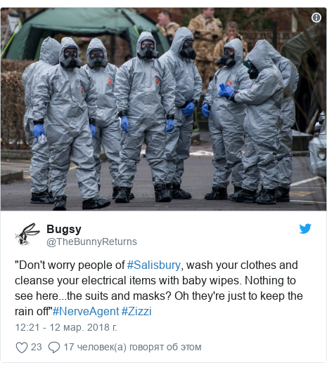 """Twitter пост, автор: @TheBunnyReturns: """"Don't worry people of #Salisbury, wash your clothes and cleanse your electrical items with baby wipes. Nothing to see here...the suits and masks? Oh they're just to keep the rain off""""#NerveAgent #Zizzi"""