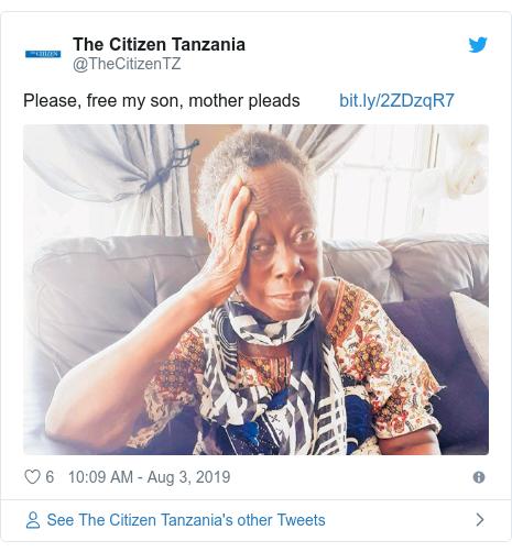 Ujumbe wa Twitter wa @TheCitizenTZ: Please, free my son, mother pleads