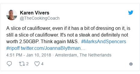 Twitter post by @TheCookingCoach: A slice of cauliflower, even if it has a bit of dressing on it, is still a slice of cauliflower. It's not a steak and definitely not worth 2.50GBP. Think again M&S.  #MarksAndSpencers #ripoff
