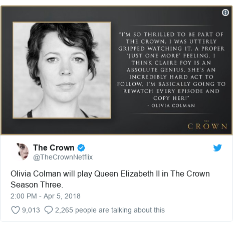 Twitter post by @TheCrownNetflix: Olivia Colman will play Queen Elizabeth II in The Crown Season Three.