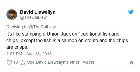"""Twitter post by @TheDaiLlew: It's like stamping a Union Jack on """"traditional fish and chips"""" except the fish is a salmon en croute and the chips are crisps."""