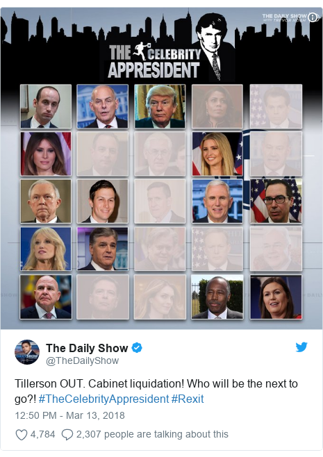 Twitter post by @TheDailyShow: Tillerson OUT. Cabinet liquidation! Who will be the next to go?! #TheCelebrityAppresident #Rexit