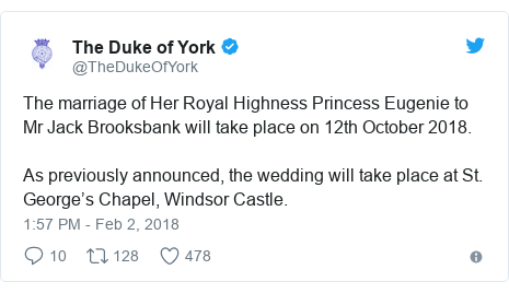 Twitter post by @TheDukeOfYork: The marriage of Her Royal Highness Princess Eugenie to Mr Jack Brooksbank will take place on 12th October 2018. As previously announced, the wedding will take place at St. George's Chapel, Windsor Castle.