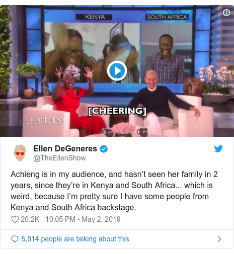 Ujumbe wa Twitter wa @TheEllenShow: Achieng is in my audience, and hasn't seen her family in 2 years, since they're in Kenya and South Africa... which is weird, because I'm pretty sure I have some people from Kenya and South Africa backstage.