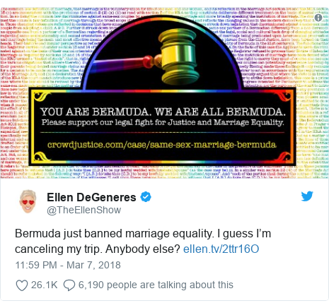Twitter post by @TheEllenShow: Bermuda just banned marriage equality. I guess I'm canceling my trip. Anybody else?