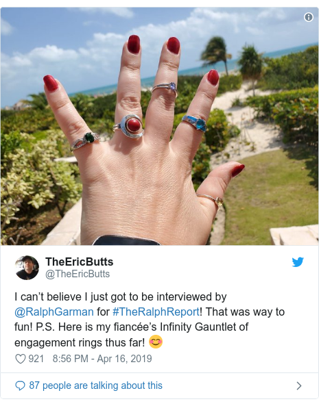 Twitter post by @TheEricButts: I can't believe I just got to be interviewed by @RalphGarman for #TheRalphReport! That was way to fun! P.S. Here is my fiancée's Infinity Gauntlet of engagement rings thus far! 😊