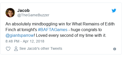 Twitter post by @TheGameBuzzer: An absolutely mindboggling win for What Remains of Edith Finch at tonight's #BAFTAGames - huge congrats to @giantsparrow! Loved every second of my time with it.
