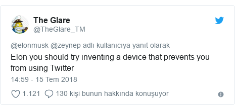 @TheGlare_TM tarafından yapılan Twitter paylaşımı: Elon you should try inventing a device that prevents you from using Twitter