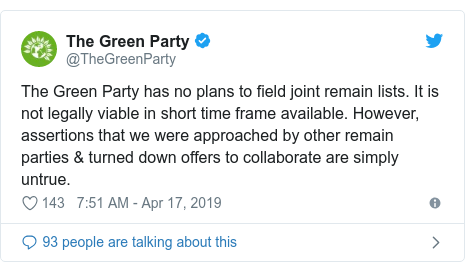 Twitter post by @TheGreenParty: The Green Party has no plans to field joint remain lists. It is not legally viable in short time frame available. However, assertions that we were approached by other remain parties & turned down offers to collaborate are simply untrue.
