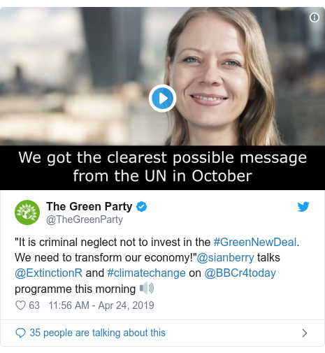 """Twitter post by @TheGreenParty: """"It is criminal neglect not to invest in the #GreenNewDeal. We need to transform our economy!""""@sianberry talks @ExtinctionR and #climatechange on @BBCr4today programme this morning 🔊"""