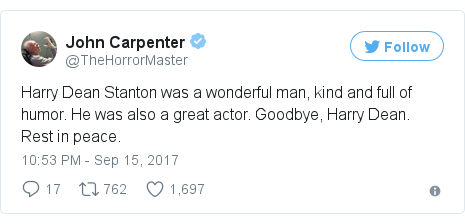Twitter post by @TheHorrorMaster: Harry Dean Stanton was a wonderful man, kind and full of humor. He was also a great actor. Goodbye, Harry Dean. Rest in peace.