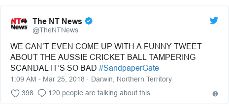 Twitter post by @TheNTNews: WE CAN'T EVEN COME UP WITH A FUNNY TWEET ABOUT THE AUSSIE CRICKET BALL TAMPERING SCANDAL IT'S SO BAD #SandpaperGate