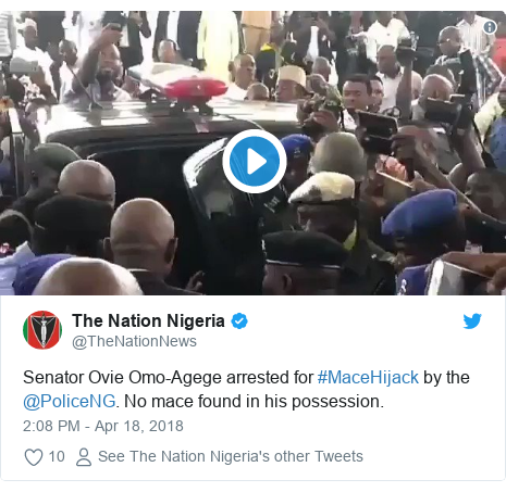 Twitter post by @TheNationNews: Senator Ovie Omo-Agege arrested for #MaceHijack by the @PoliceNG. No mace found in his possession.