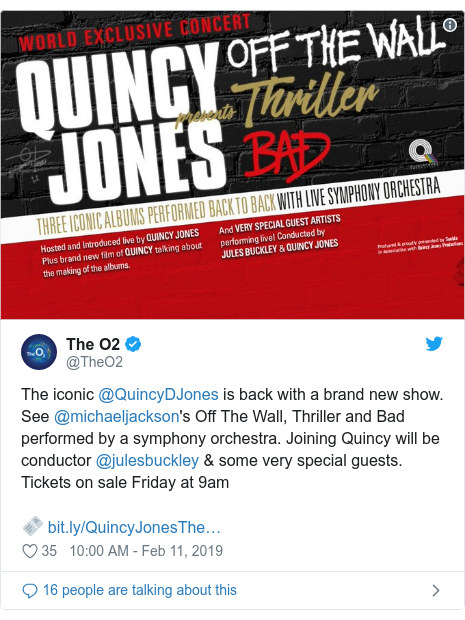 Twitter post by @TheO2: The iconic @QuincyDJones is back with a brand new show. See @michaeljackson's Off The Wall, Thriller and Bad performed by a symphony orchestra. Joining Quincy will be conductor @julesbuckley & some very special guests. Tickets on sale Friday at 9am🎫