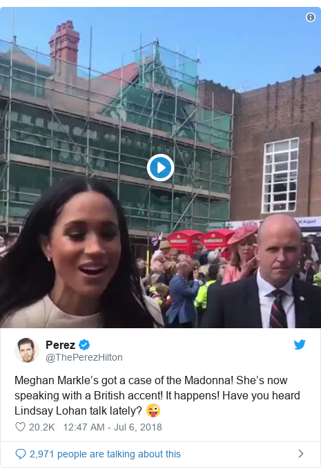 Twitter post by @ThePerezHilton: Meghan Markle's got a case of the Madonna! She's now speaking with a British accent! It happens! Have you heard Lindsay Lohan talk lately? 😜
