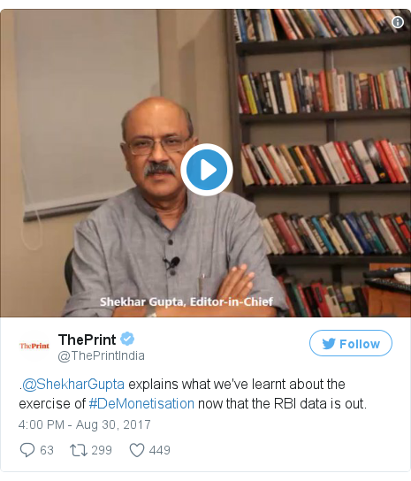 Twitter post by @ThePrintIndia: .@ShekharGupta explains what we've learnt about the exercise of #DeMonetisation now that the RBI data is out. pic.twitter.com/fcxArIfGYx