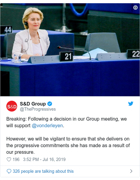 Twitter post by @TheProgressives: Breaking  Following a decision in our Group meeting, we will support @vonderleyen. However, we will be vigilant to ensure that she delivers on the progressive commitments she has made as a result of our pressure.