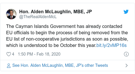 Twitter post by @TheRealAldenMcL: The Cayman Islands Government has already contacted EU officials to begin the process of being removed from the EU list of non-cooperative jurisdictions as soon as possible, which is understood to be October this year.