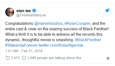 Twitter post by @TheRealStanLee: Congratulations @marvelstudios, #RyanCoogler, and the entire cast & crew on the soaring success of Black Panther! What a thrill it is to be able to witness all the records this dynamic, thoughtful movie is smashing. #BlackPanther #WakandaForever