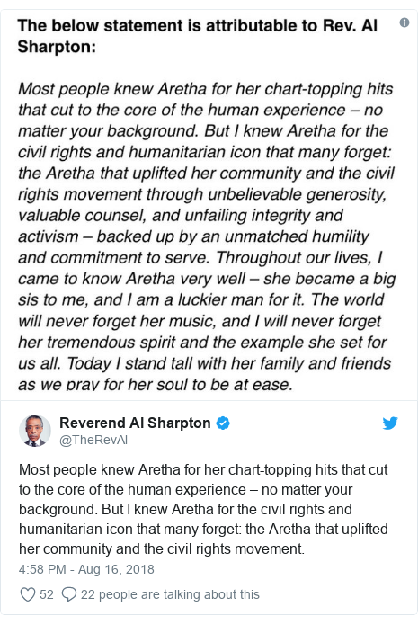 Twitter post by @TheRevAl: Most people knew Aretha for her chart-topping hits that cut to the core of the human experience – no matter your background. But I knew Aretha for the civil rights and humanitarian icon that many forget  the Aretha that uplifted her community and the civil rights movement.