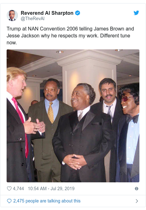 Twitter post by @TheRevAl: Trump at NAN Convention 2006 telling James Brown and Jesse Jackson why he respects my work. Different tune now.