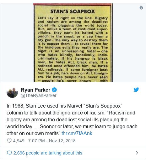 "Twitter post by @TheRyanParker: In 1968, Stan Lee used his Marvel ""Stan's Soapbox"" column to talk about the ignorance of racism. ""Racism and bigotry are among the deadliest social ills plaguing the world today … Sooner or later, we must learn to judge each other on our own merits"""