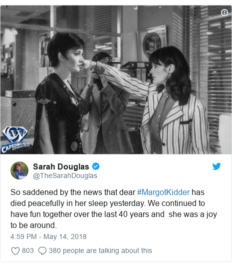 Twitter post by @TheSarahDouglas: So saddened by the news that dear #MargotKidder has died peacefully in her sleep yesterday. We continued to have fun together over the last 40 years and  she was a joy to be around.