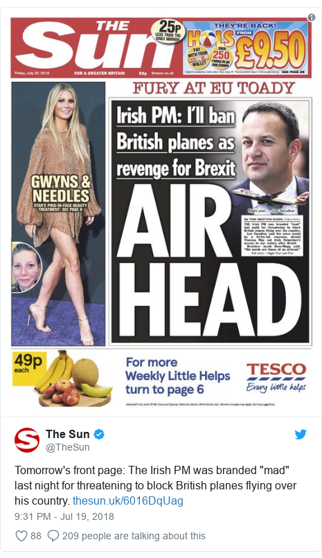 """Twitter post by @TheSun: Tomorrow's front page  The Irish PM was branded """"mad"""" last night for threatening to block British planes flying over his country."""