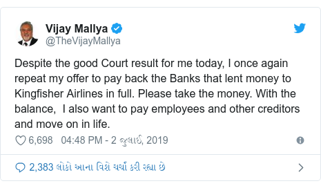 Twitter post by @TheVijayMallya: Despite the good Court result for me today, I once again repeat my offer to pay back the Banks that lent money to Kingfisher Airlines in full. Please take the money. With the balance,  I also want to pay employees and other creditors and move on in life.