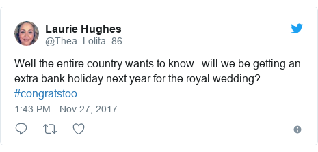 Twitter post by @Thea_Lolita_86: Well the entire country wants to know...will we be getting an extra bank holiday next year for the royal wedding? #congratstoo