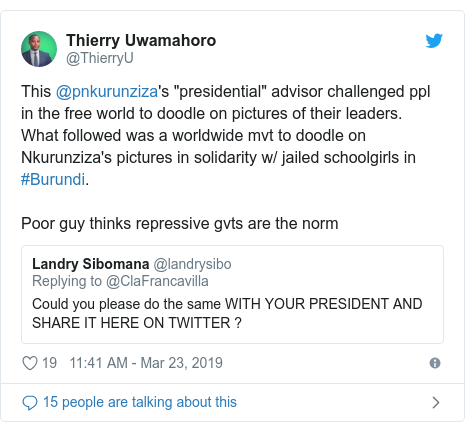 "Twitter ubutumwa bwa @ThierryU: This @pnkurunziza's ""presidential"" advisor challenged ppl in the free world to doodle on pictures of their leaders. What followed was a worldwide mvt to doodle on Nkurunziza's pictures in solidarity w/ jailed schoolgirls in #Burundi. Poor guy thinks repressive gvts are the norm"