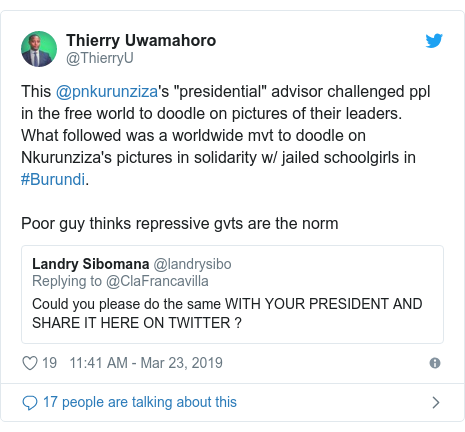 """Twitter ubutumwa bwa @ThierryU: This @pnkurunziza's """"presidential"""" advisor challenged ppl in the free world to doodle on pictures of their leaders. What followed was a worldwide mvt to doodle on Nkurunziza's pictures in solidarity w/ jailed schoolgirls in #Burundi. Poor guy thinks repressive gvts are the norm"""